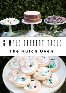 simple dessert table The hutch oven