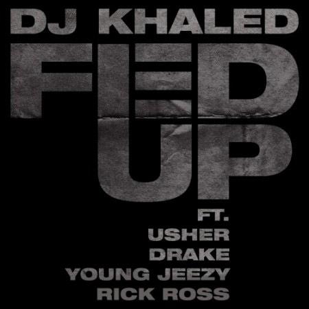 DJ-Khaled-Fed-Up