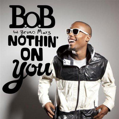 B o b Nothin On You