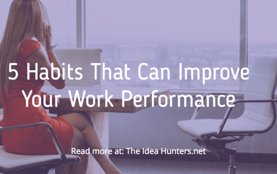 5 Habits That Can Improve Your Work Performance