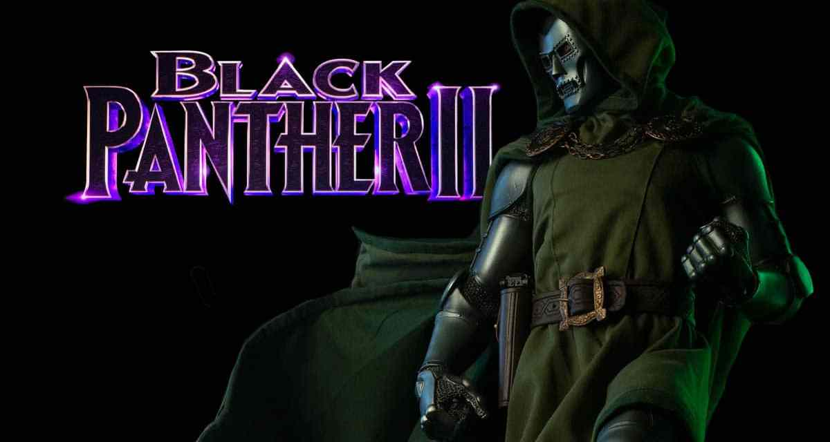4 Reasons Why Introducing Doctor Doom In Black Panther 2 Makes Sense