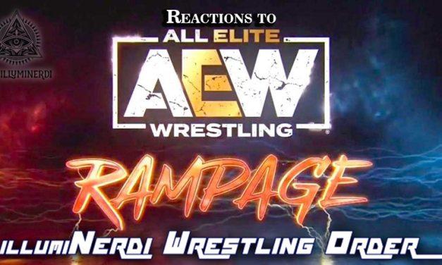 Illuminerdi Wrestling Order: AEW Rampage, Heels & Exciting Road Stories