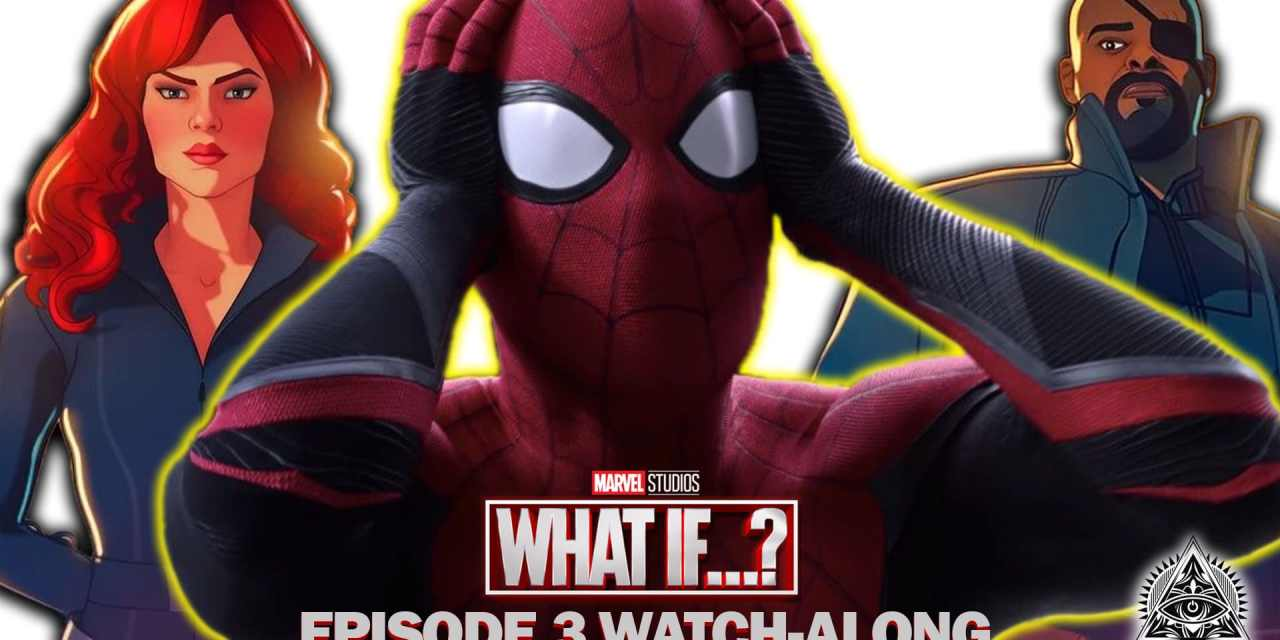 Video: What If …? Episode 3 Watch-Along And Spider-Man: No Way Home Teaser Thoughts