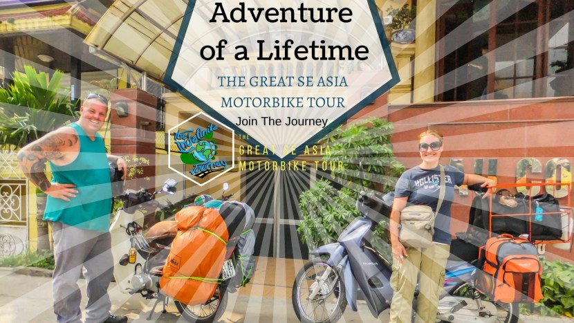 Adventure of a Lifetime - The Great SE Asia Motorbike Tour