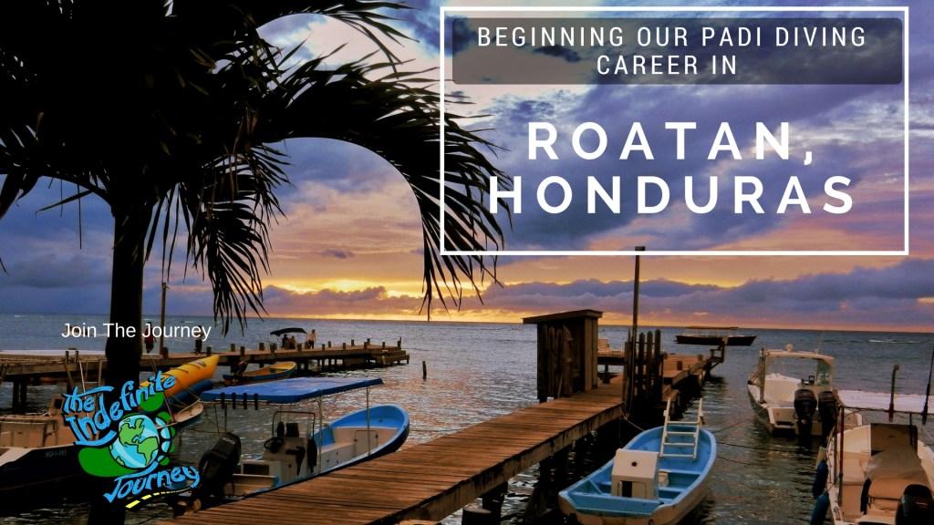 Beginning Our PADI Diving Career In Roatan, Honduras