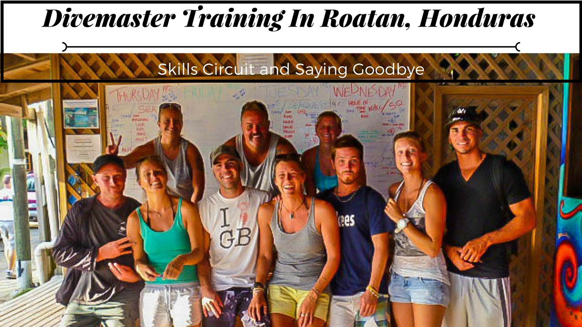 Divemaster Training In Roatan, Honduras - Skills Circuit and Saying Goodbye
