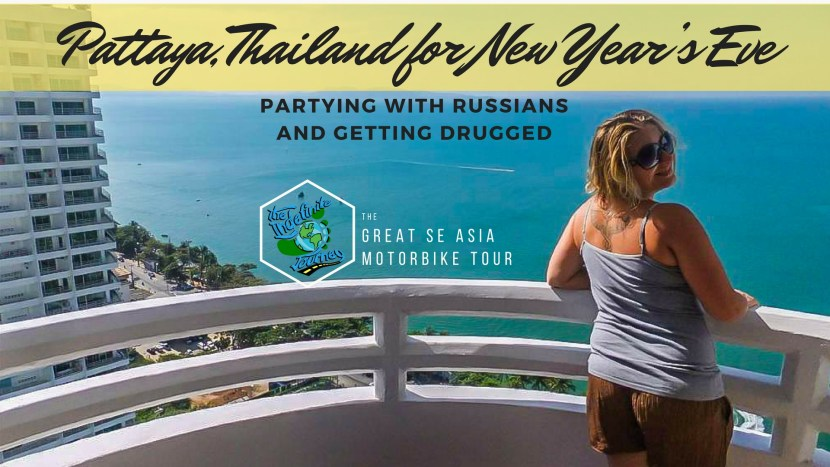 Pattaya, Thailand for New Year's Eve – Partying With Russians And Getting Drugged