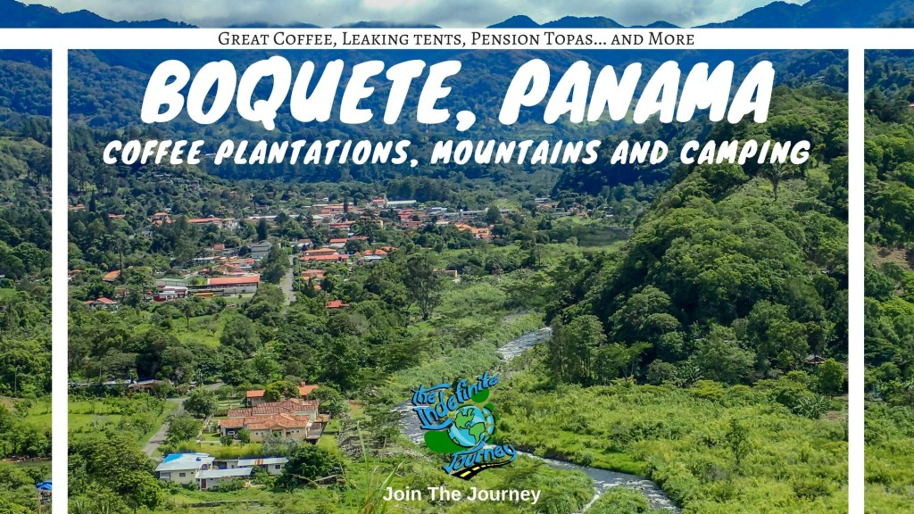 Boquete, Panama - Coffee Plantations, Mountains and Camping