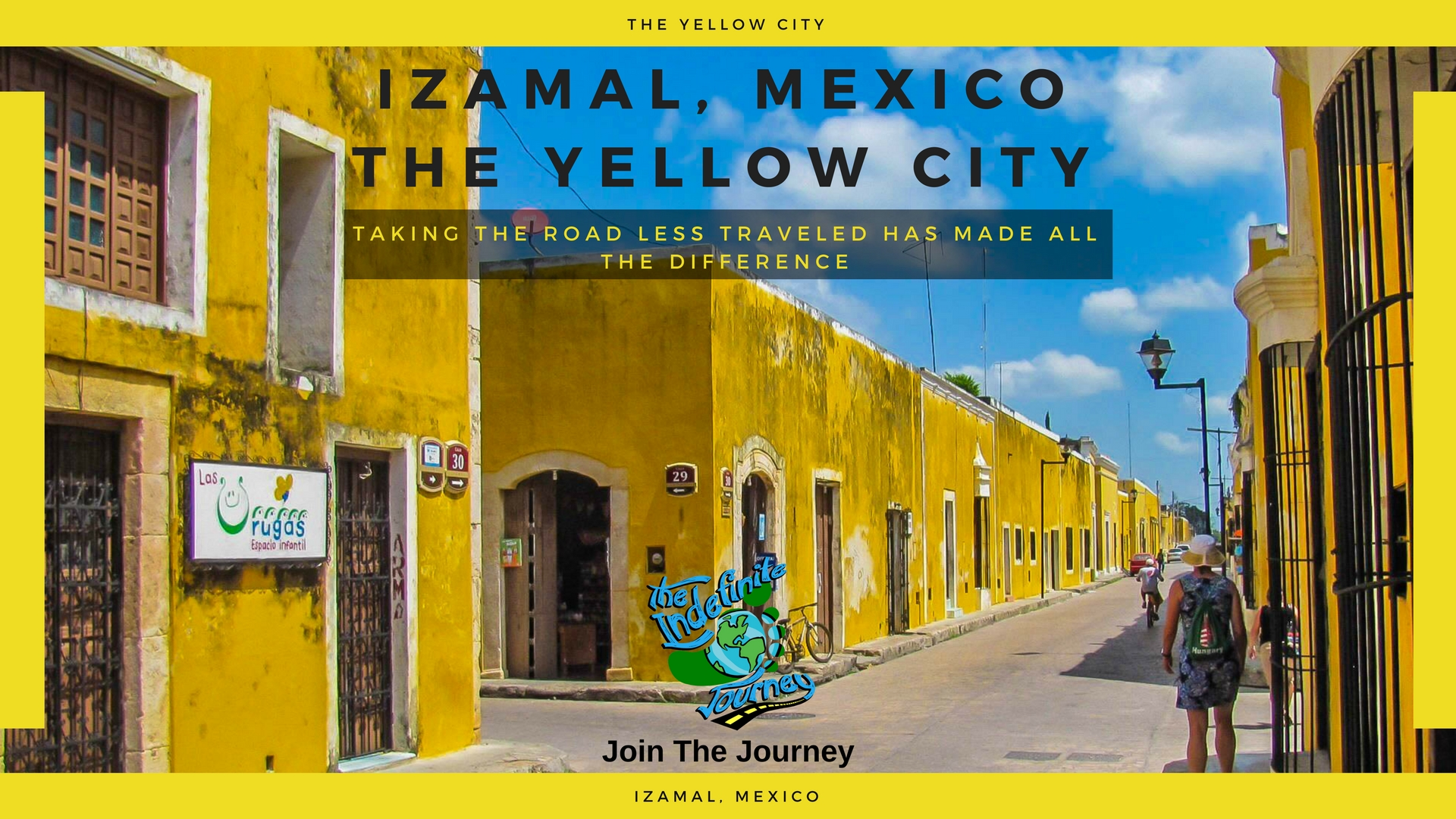 Izamal, Mexico the Yellow City- Taking the Road Less Traveled Has Made All The Difference
