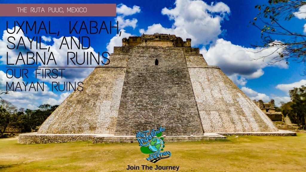 Uxmal, Kabah, Sayil, and Labna Ruins - Our First Mayan Ruins on the Ruta Puuc