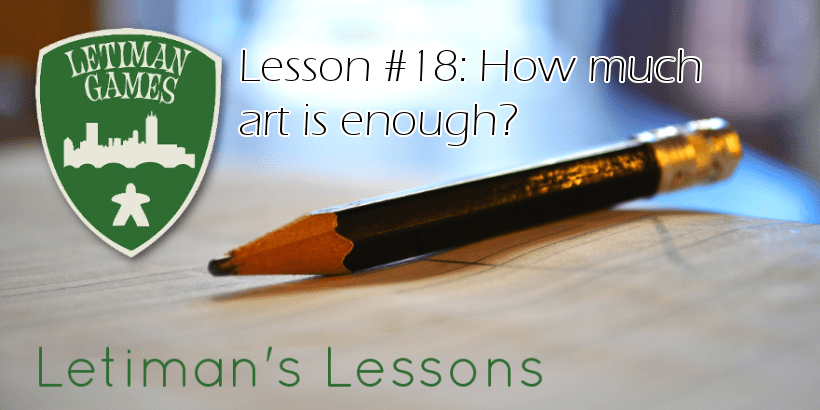 Lesson #18 - How much art is enough?