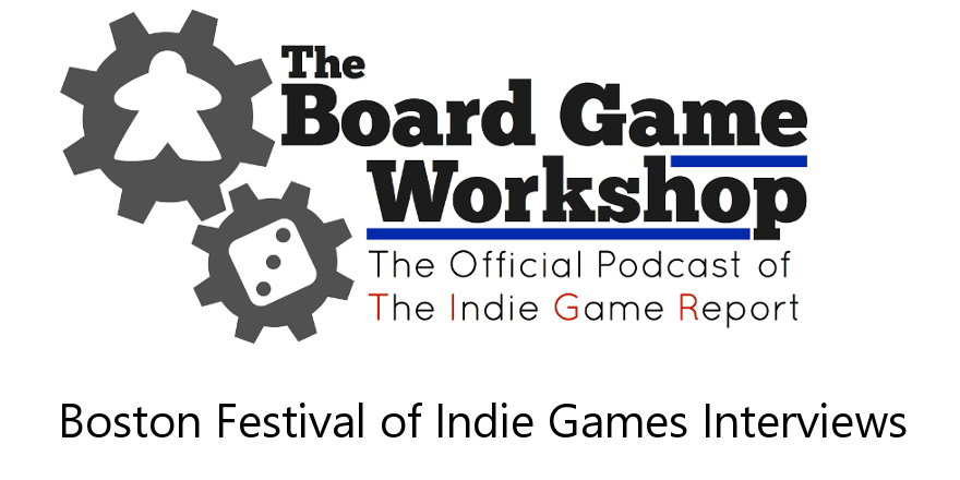 The Board Game Workshop: BFIG Interviews (part 2) (ep. 23)