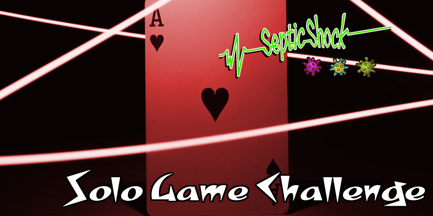 Solo Game: Septic Shock
