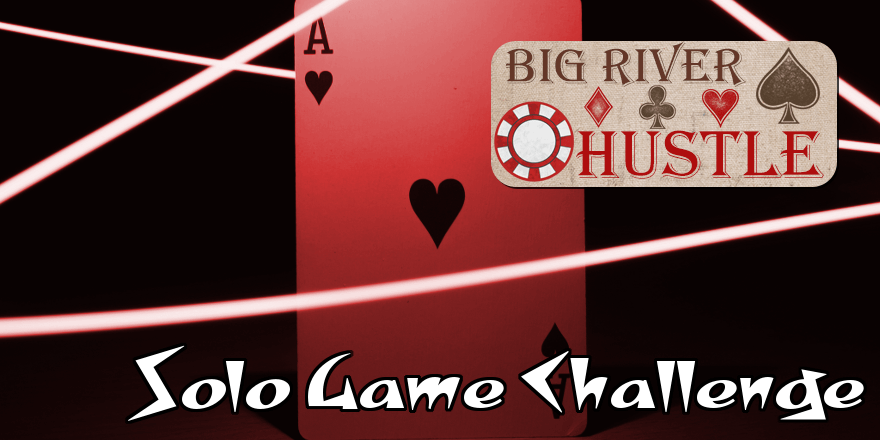 Solo Contest: Big River Hustle