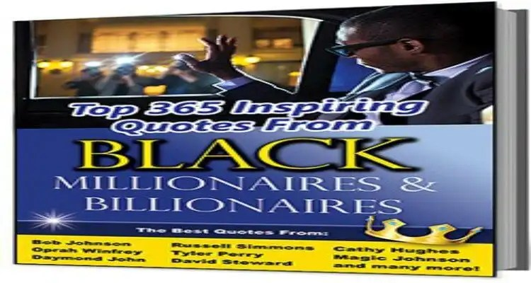 TOP 365 QUOTES AND LIFE LESSONS FROM BLACK MILLIONAIRES AND BILLIONAIRES