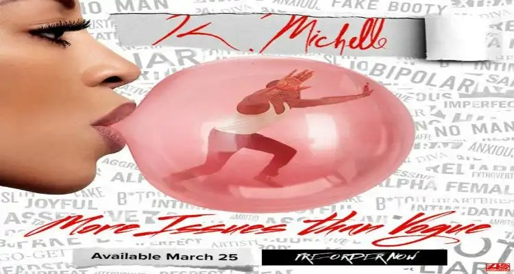 K. Michelle Announces March 25th Release of her Third Album, 'More Issues Than Vogue'