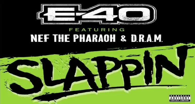 "E-40 ""Slappin"" feat. Nef The Pharoah & D.R.A.M"