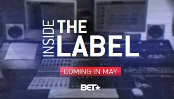 """BET Networks Premieres """"INSIDE THE LABEL"""" Tuesday, May 17th"""
