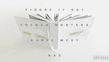 French Montana 'Figure It Out' featuring Kanye West and Nas