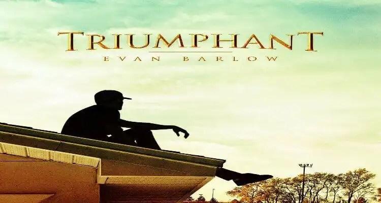 "Evan Barlow ""Triumphant"""