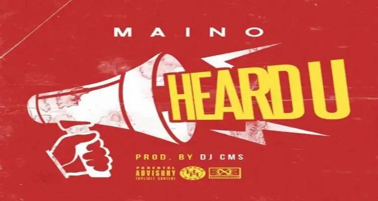 """Maino """"Heard U"""""""
