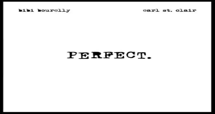 Bibi Bourelly, Earl St. Clair - Perfect