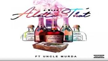 A-Mega ft. Uncle Murda 'Alotta That'