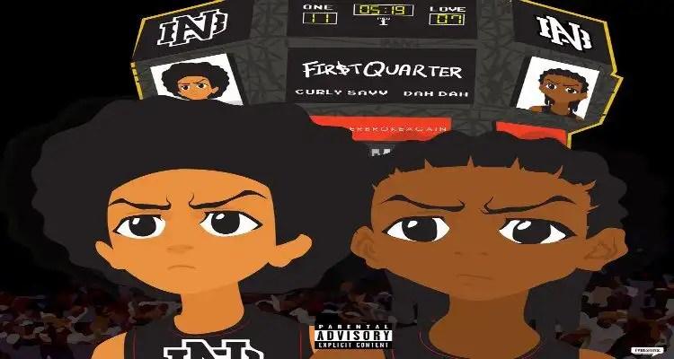 Curly Savv & Dah Dah Release '1st Quarter' Mixtape