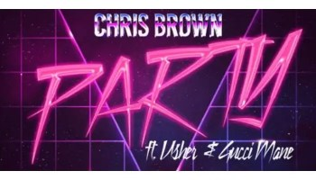 Chris Brown - Party ft. Gucci Mane, Usher