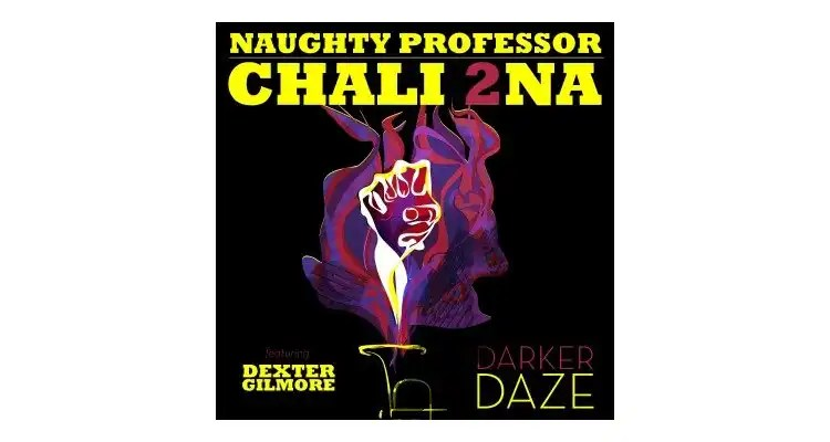 Naughty Professor feat. Chali 2na of Jurassic 5 and Dexter Gilmore ~ Darker Daze