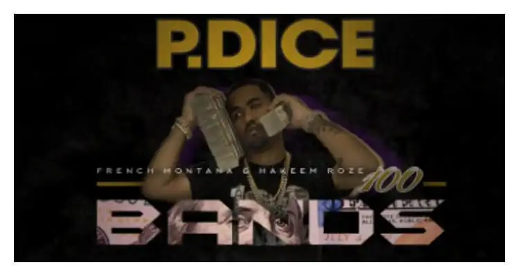 French Montana & P.Dice - '100 Bandz'