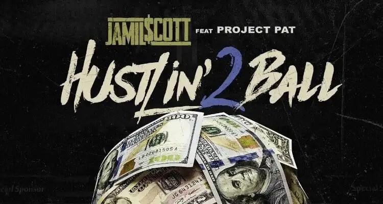 Jamil $cott ft. Project Pat - Hustlin 2 Ball