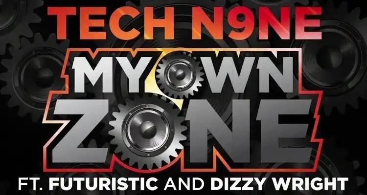Tech N9ne - My Own Zone (Feat. Futuristic & Dizzy Wright)