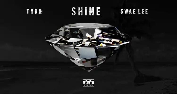 Tyga & Swae Lee 'Shine'