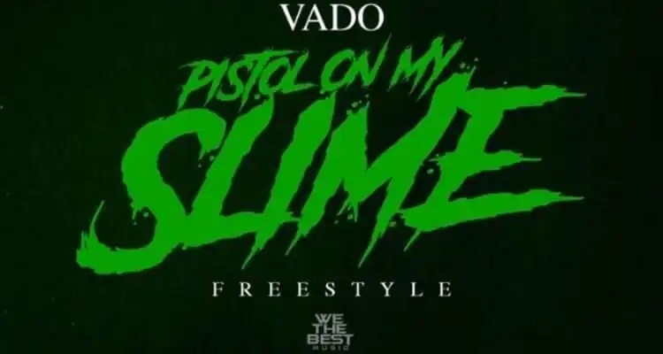 VADO 'Pistol On My Slime'