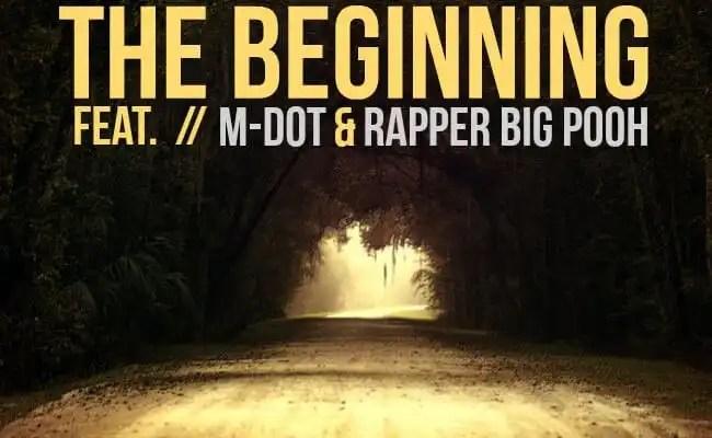 M-Dot & Rapper Big Pooh 'The Beginning'