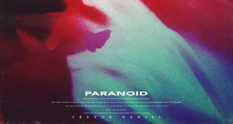 Trevor Daniel- Paranoid