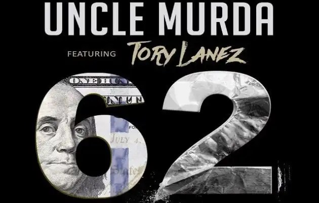 Uncle Murda - 62 ft. Tory Lanez