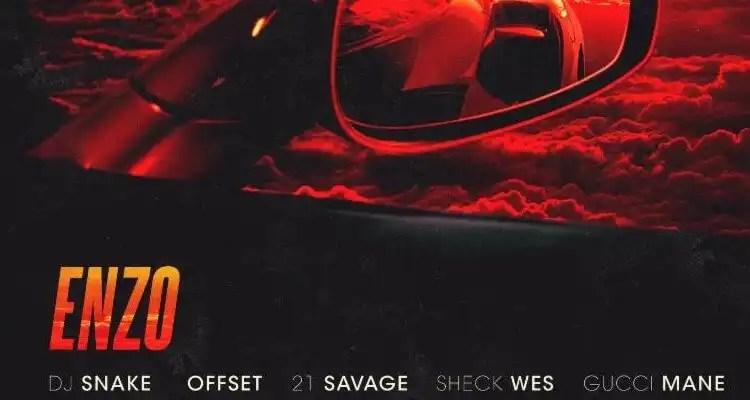 DJ Snake, Offset, 21 Savage, Sheck Wes & Gucci Mane - Enzo