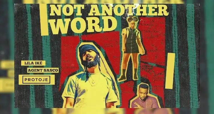 Protoje - Not Another Word ft. Lila Iké & Agent Sasco