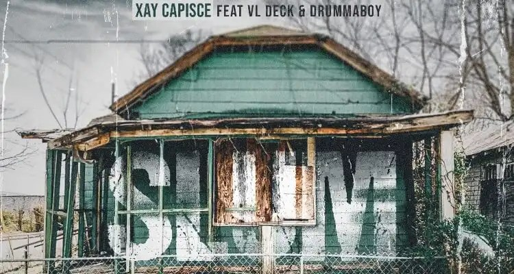 Xay Capisce ft. Drumma Boy & VL Deck 'Slum'