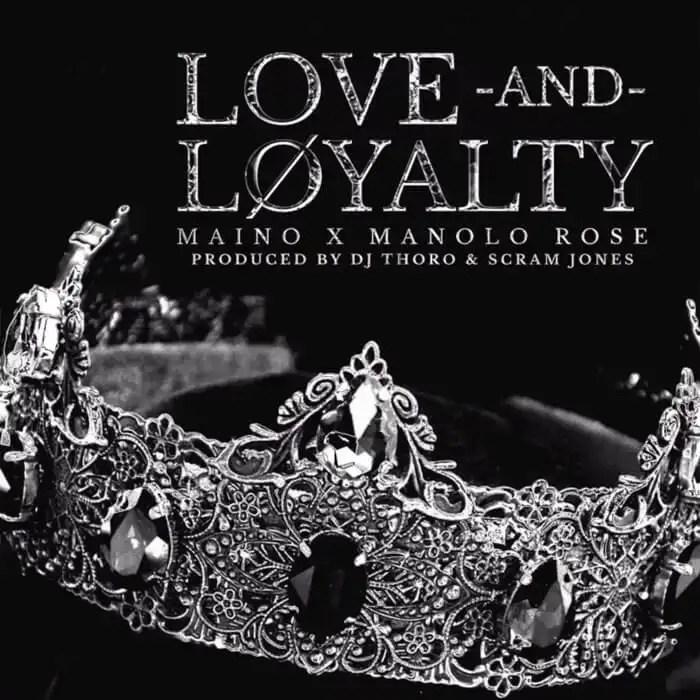 Maino ft. Manolo Rose 'Love & Loyalty'