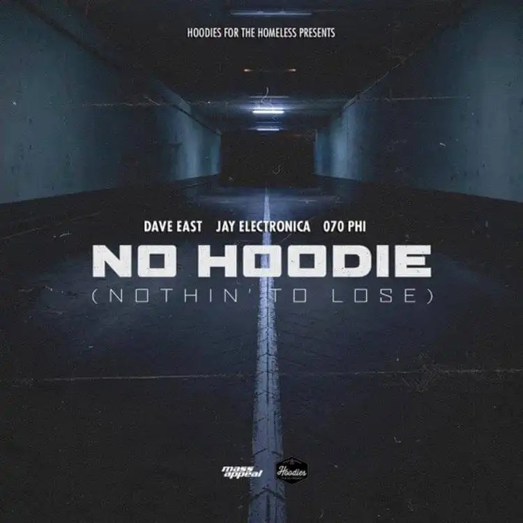 Dave East, Jay Electronica, 070 Phi - No Hoodie (Nothin' To Lose)