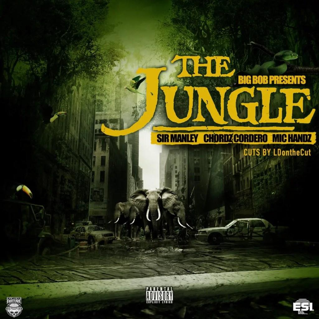 BigBob - Jungle ft Sir Manley, Chordz Cordero & Mic Handz