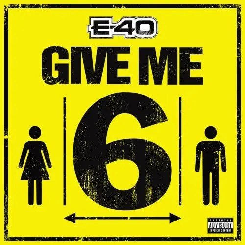 E-40 'Give Me 6'
