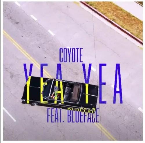 Coyote ft. Blueface - Yea Yea