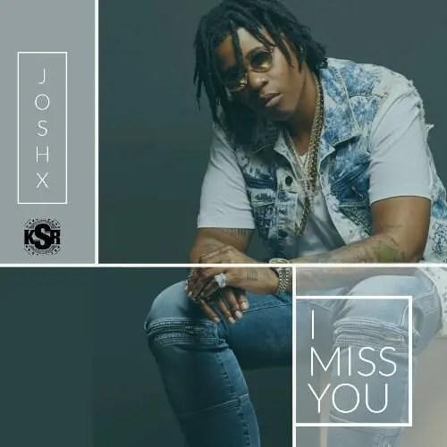 Josh X – I Miss You