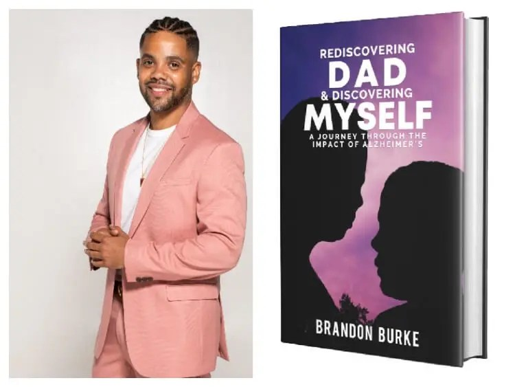 Brandon Burke is releasing his first book, Rediscovering Dad & Discovering Myself: A Journey Through the Impact of Alzheimer's