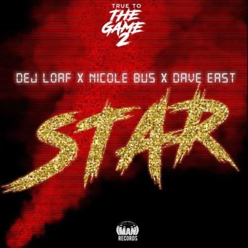 Dej Loaf ft. Nicole Bus & Dave East 'Star'
