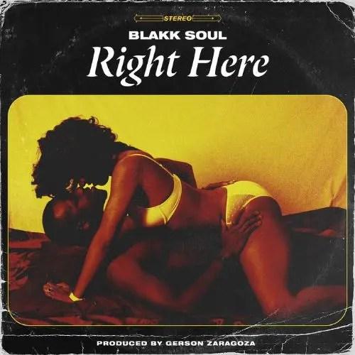 Blakk Soul- Right Here